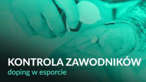 Kontrola zawodników i doping farmakologiczny