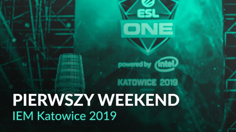 Pierwszy weekend IEM Katowice 2019 – podsumowanie.