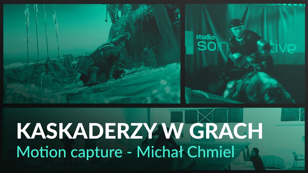 Być jak Wiedźmin czyli motion capture – Michał Chmiel