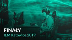 Finały – IEM Katowice 2019
